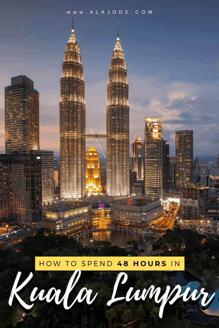 how to spend 48 hours in kuala lumpur