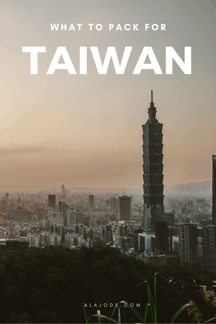 WHAT TO PACK FOR TAIWAN