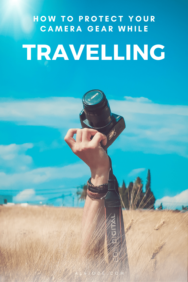 HOW TO PROTECT YOUR CAMERA GEAR WHILE TRAVELLING