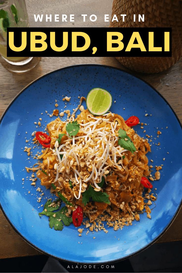 WHERE TO EAT IN UBUD BALI