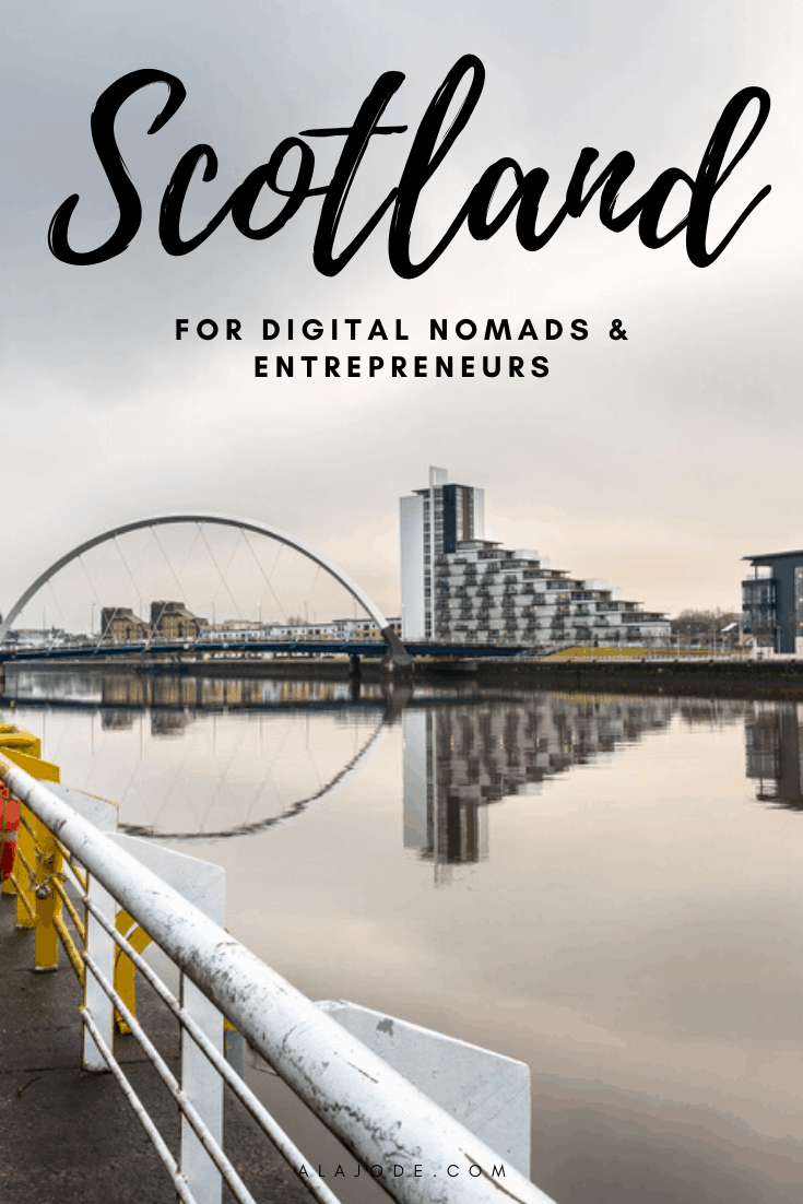 SCOTLAND FOR DIGITAL NOMADS AND ENTREPRENEURS