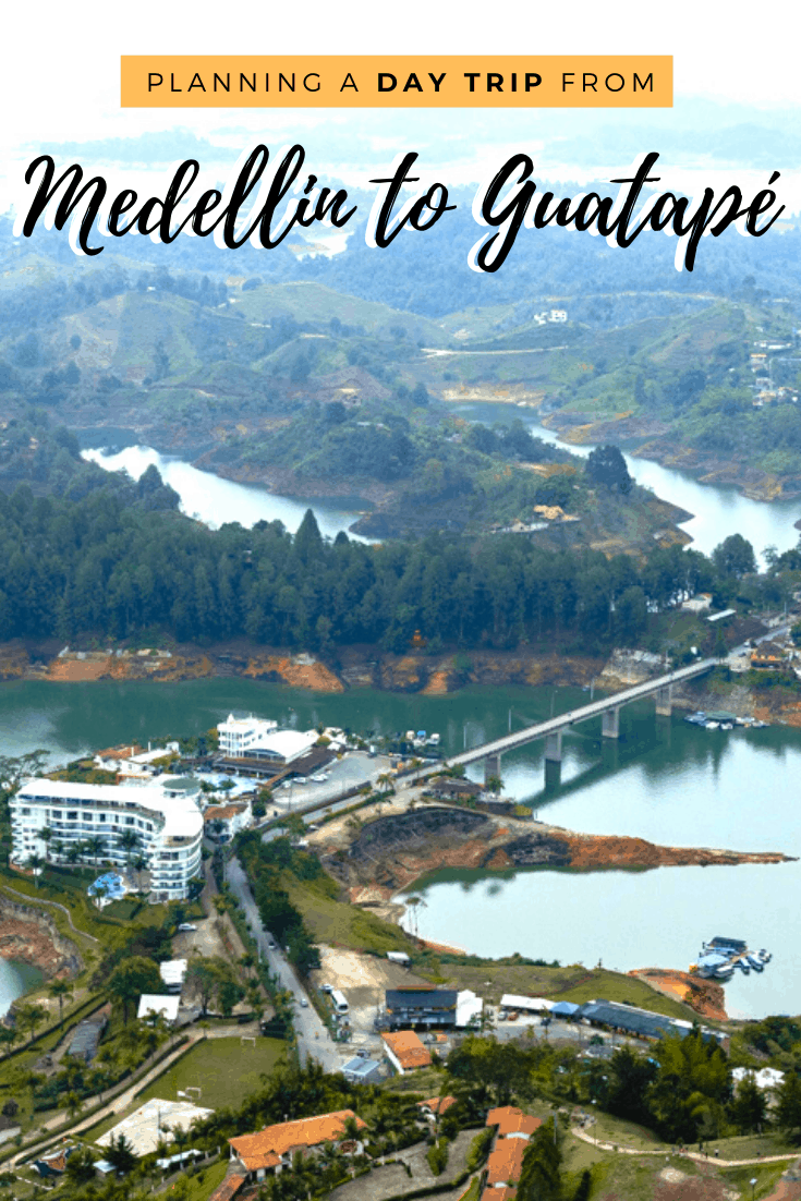 day trip from Medellin to Guatapé