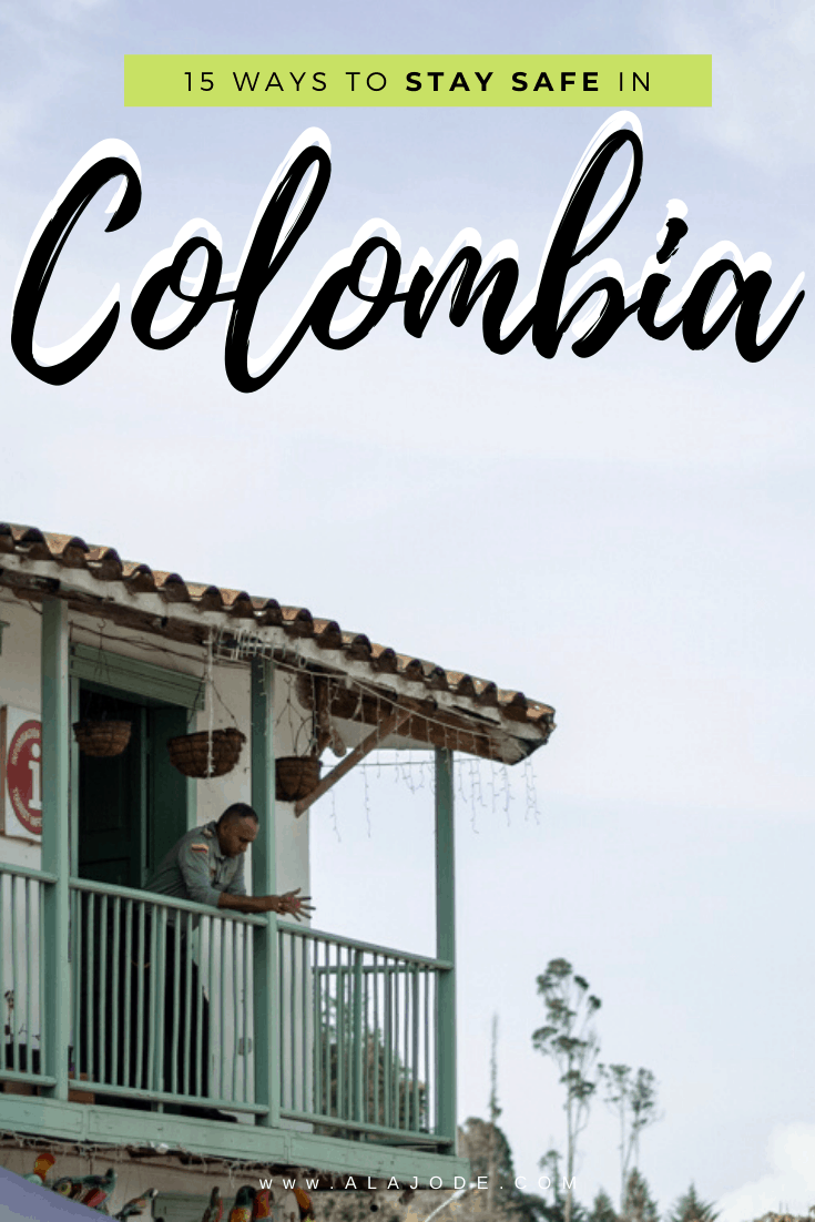 15 ways to stay safe in Colombia