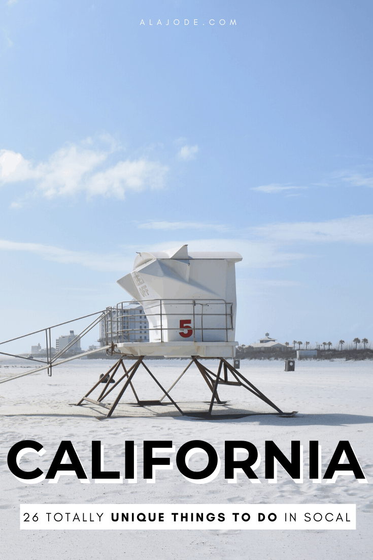 26 UNIQUE THINGS TO DO IN CALIFORNIA