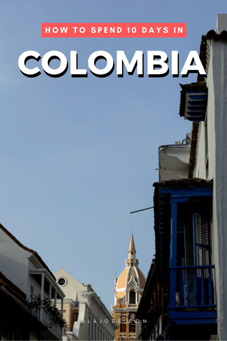 How to spend 10 days in Colombia