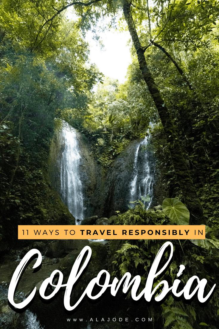 TRAVEL RESPONSIBLY IN COLOMBIA