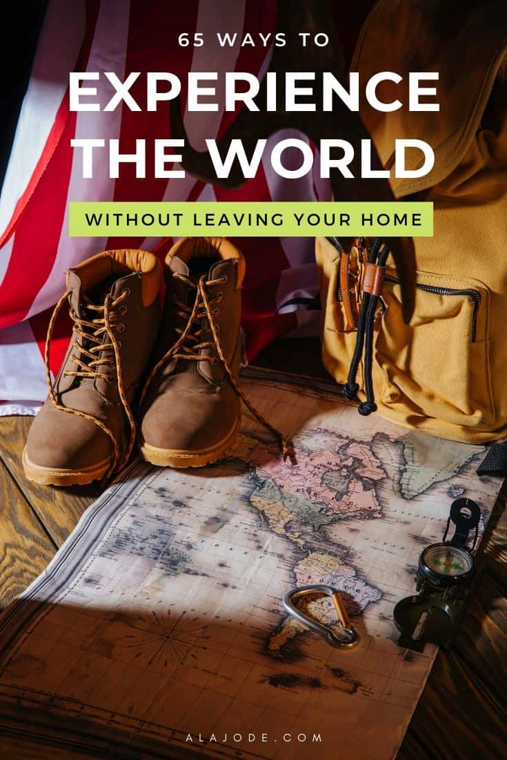 Experience the world without leaving home