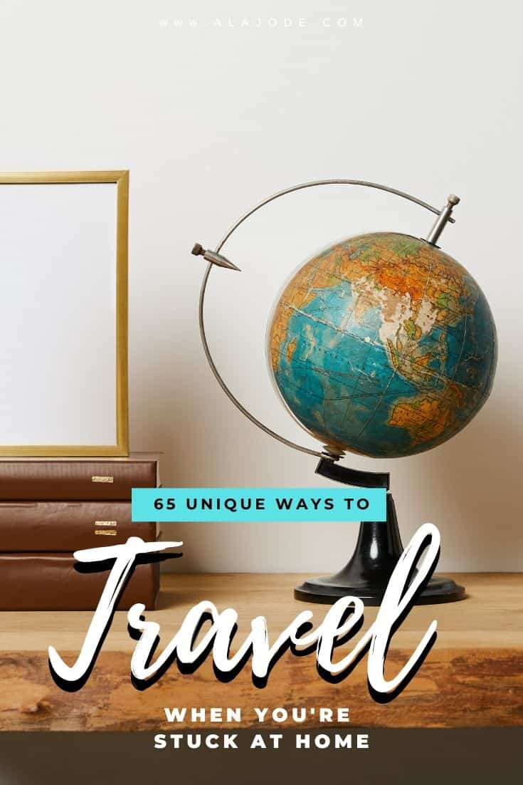 Ways to travel without leaving home