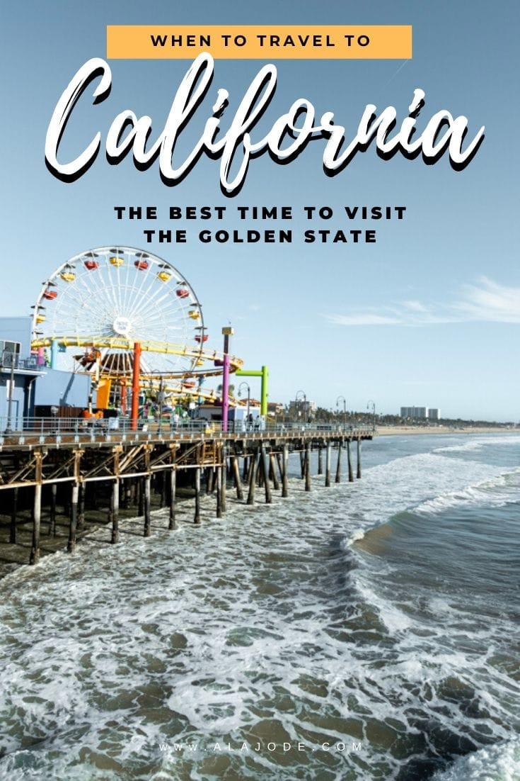When to travel to California USA