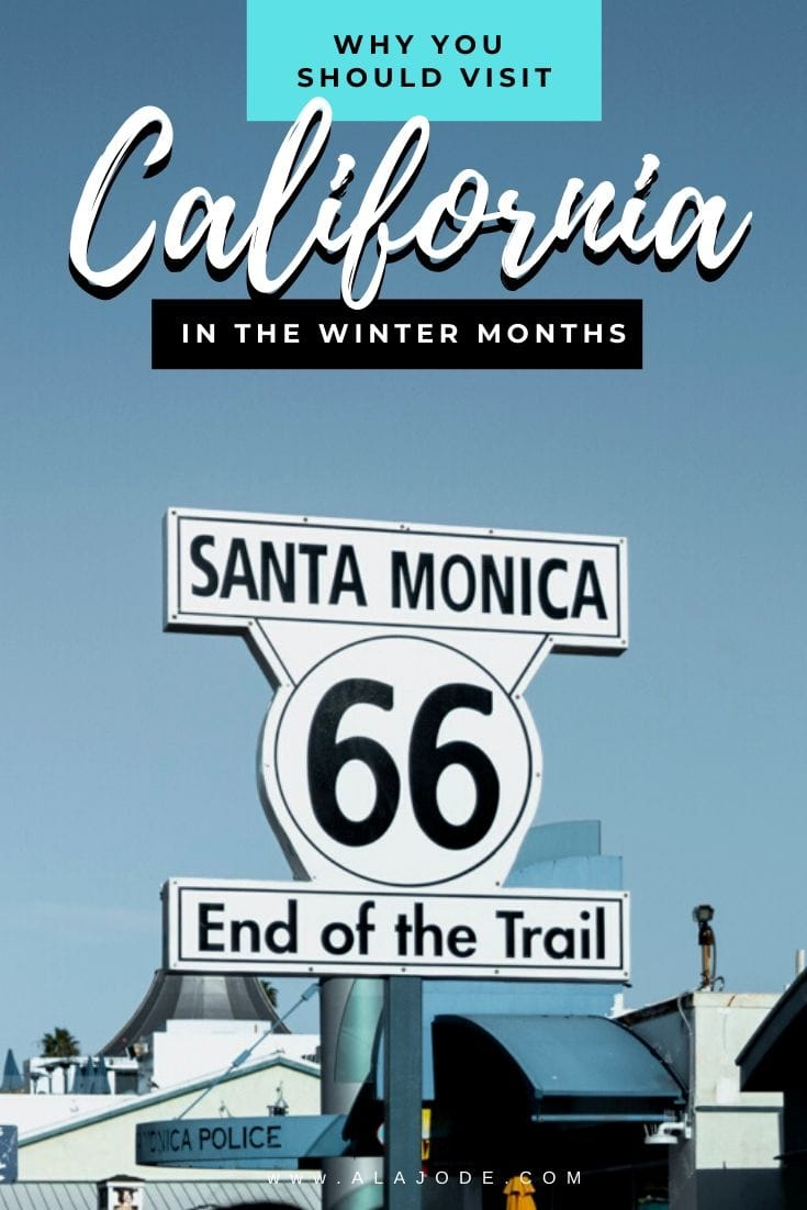 Why you should visit California in the Winter