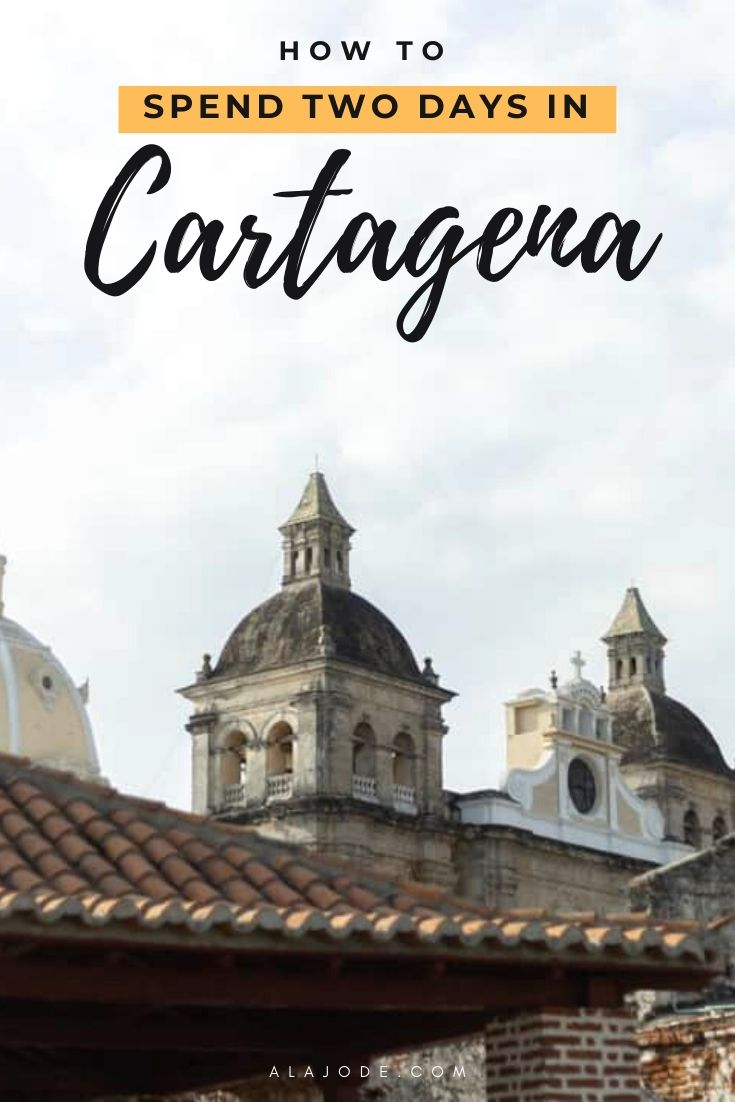 2 days in Cartagena Colombia